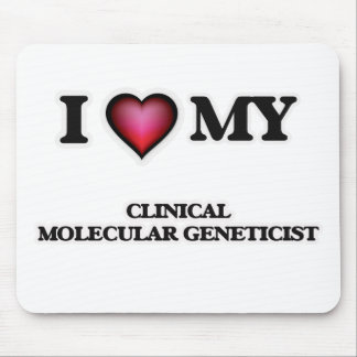 I love my Clinical Molecular Geneticist Mouse Pad