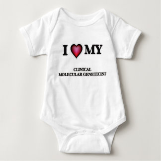 I love my Clinical Molecular Geneticist Tee Shirt