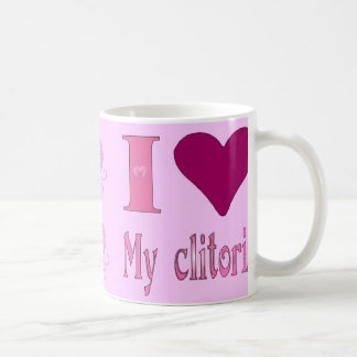 I love my clitoris coffee mug