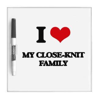 I love My Close-Knit Family Dry Erase Whiteboard