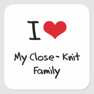 I love My Close-Knit Family Sticker