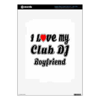 I love my club DJ Boyfriend iPad 3 Skins