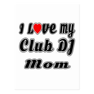 I Love My club DJ Mom Postcard