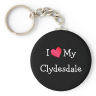 I Love My Clydesdale Key Chains