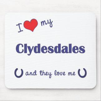 I Love My Clydesdales (Multiple Horses) Mouse Pad