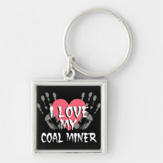 I LOVE MY COAL MINER KEYCHAIN