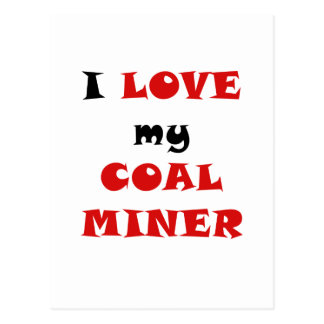 I Love my Coal Miner Postcard