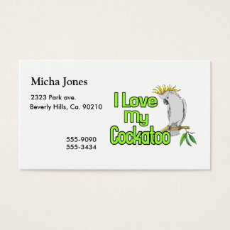 I Love My Cockatoo Business Card