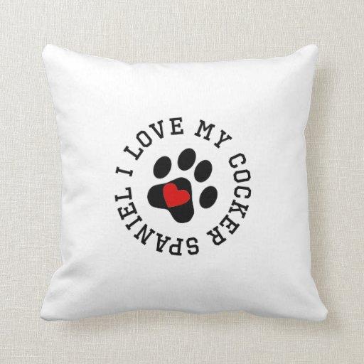 I Love My Cocker Spaniel Pillows