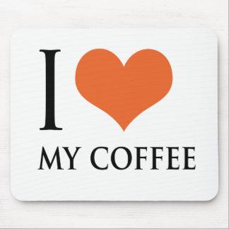 I love my coffee mouse pad