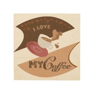 I Love My Coffee Retro Diner Java Splash Wood Print