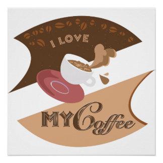 I Love My Coffee Retro Diner Java Splash Perfect Poster