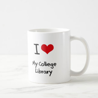 I love My College Library Coffee Mugs