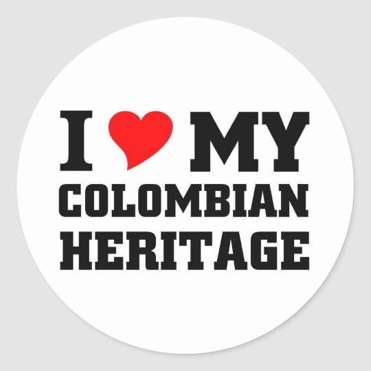 I love my Colombian Heritage Classic Round Sticker