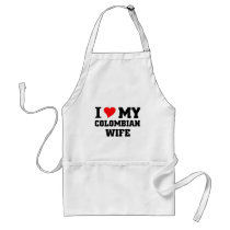 I love my Colombian wife Adult Apron
