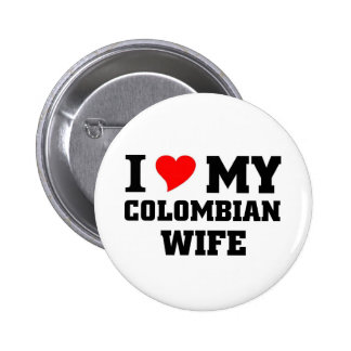 I love my Colombian wife Pinback Buttons
