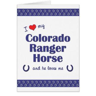 I Love My Colorado Ranger Horse (Male Horse) Card