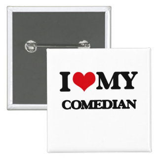 I love my Comedian Pinback Button