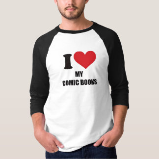 I Love My Comic Books Baseball T-Shirt
