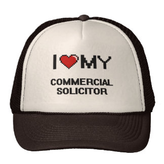 I love my Commercial Solicitor Trucker Hat
