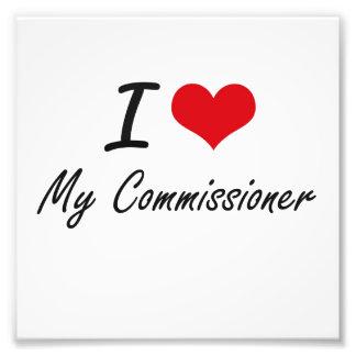 I love My Commissioner Photo Print