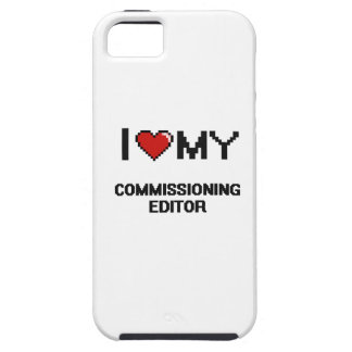 I love my Commissioning Editor iPhone 5 Case