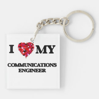 I love my Communications Engineer Double-Sided Square Acrylic Keychain
