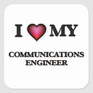 I love my Communications Engineer Square Sticker
