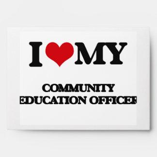 I love my Community Education Officer Envelopes