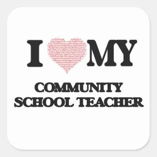 I love my Community School Teacher (Heart Made fro Square Sticker
