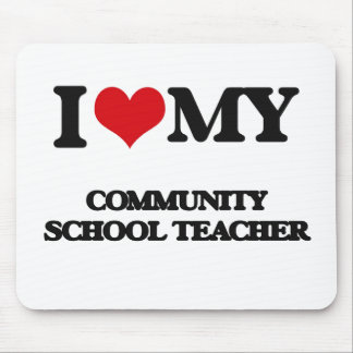 I love my Community School Teacher Mousepad