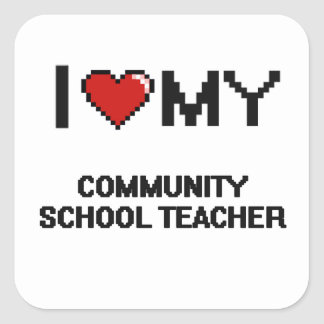 I love my Community School Teacher Square Sticker
