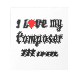 I Love My Composer  Mom Scratch Pad