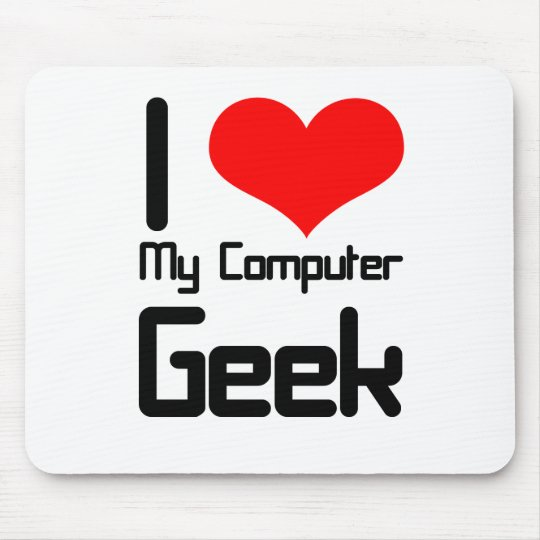 I love my computer geek mouse pad