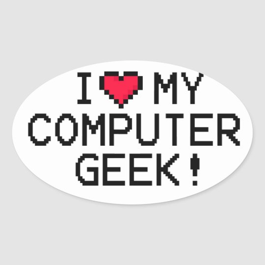 I Love My Computer Geek Oval Sticker