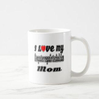 I Love My Computer repair technician Mom Mugs