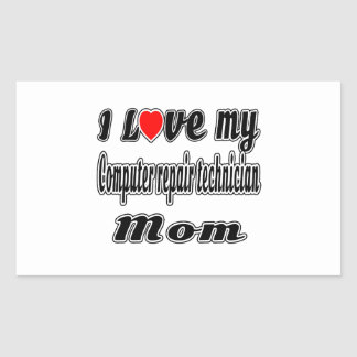 I Love My Computer repair technician Mom Rectangular Sticker