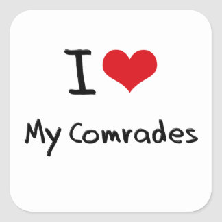 I love My Comrades Square Stickers