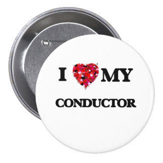I love my Conductor 3 Inch Round Button