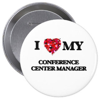 I love my Conference Center Manager Pinback Button