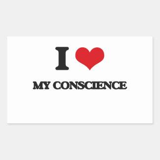 I love My Conscience Rectangular Sticker