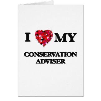 I love my Conservation Adviser Greeting Card