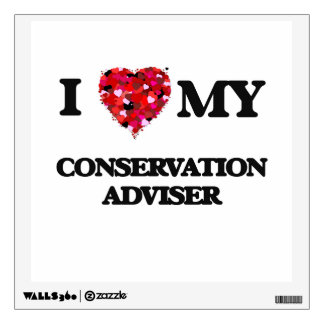 I love my Conservation Adviser Wall Decal