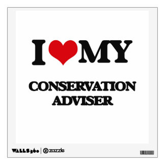 I love my Conservation Adviser Room Decal