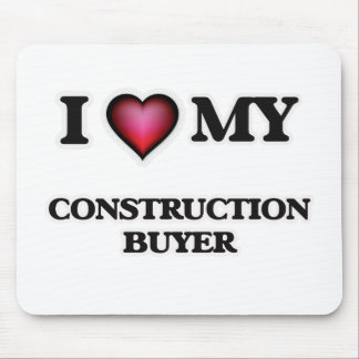 I love my Construction Buyer Mouse Pad