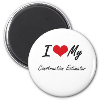 I love my Construction Estimator 2 Inch Round Magnet