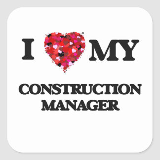 I love my Construction Manager Square Sticker