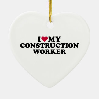 I love my construction worker ceramic ornament