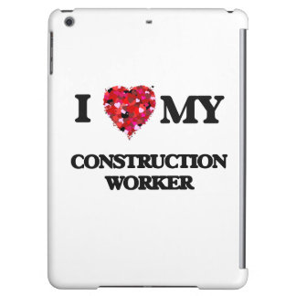 I love my Construction Worker Case For iPad Air