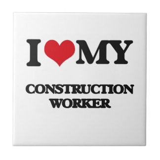 I love my Construction Worker Tile